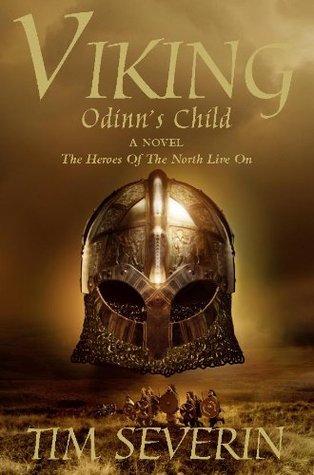 Odinn's Child (Viking, #1) by Tim Severin