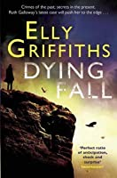 Dying Fall (Ruth Galloway, #5)