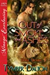 Out of Smoke and Ashes  (Triple Trouble, #5)