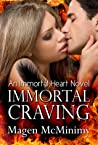 Immortal Craving (Immortal Heart, #2)