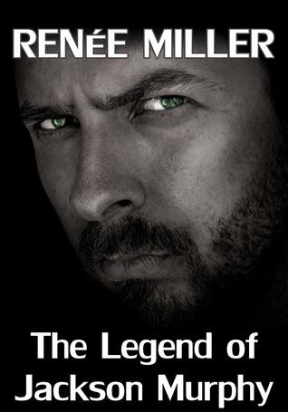The Legend of Jackson Murphy by Renee  Miller