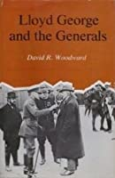 Lloyd George And The Generals