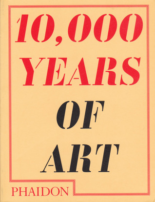 10,000 Years of Art by Phaidon Press