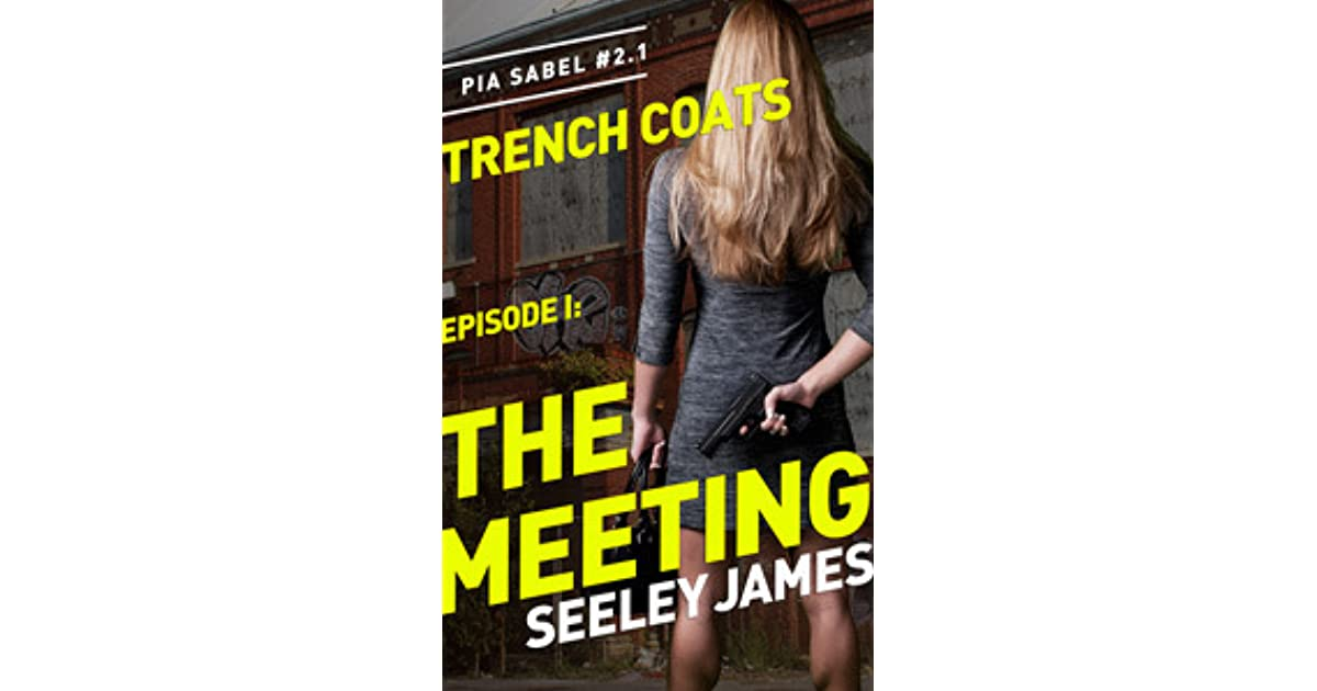 Download The Meeting Trench Coats 1 By Seeley James