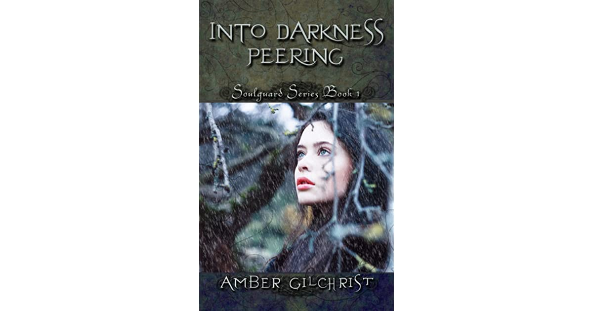 Into Darkness Peering (Soulguard Series Book 1)