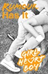 Rumour Has It (Girl Heart Boy, #2)