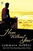 Here Without You (Between the Lines, #4)