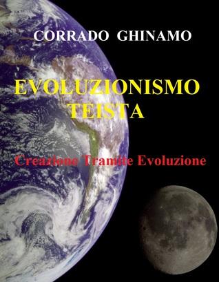 Evoluzionismo Teista: Creazione Tramite Evoluzione  pdf