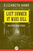 Last Summer at Mars Hill: And Other Short Stories