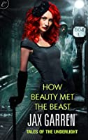 How Beauty Met the Beast (Tales of the Underlight, #1)