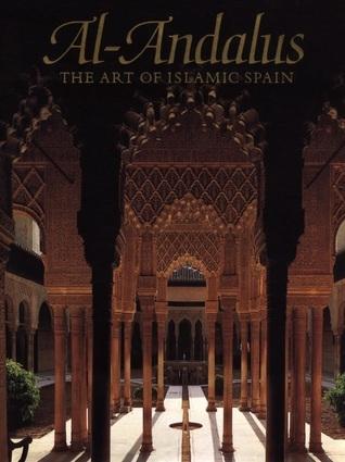Al-Andalus  The Art of Islamic Spain
