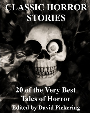 Classic Horror Stories: 20 of the Very Best Tales of Horror
