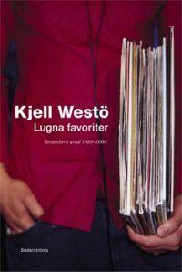 Lugna favoriter. Berättelser i urval 1989-2004.