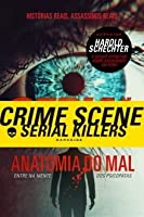 The Serial Killer Files: The Who, What, Where, How, and