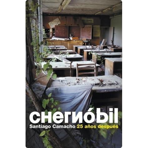 Chernobil 25 años después by Santiago Camacho