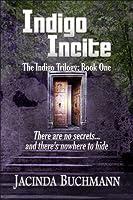 Indigo Incite (Indigo Trilogy, #1)