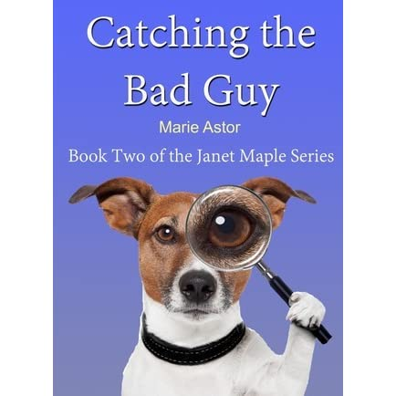 Read Catching The Bad Guy Janet Maple 2 By Marie Astor