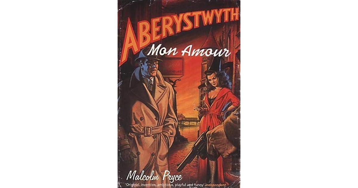 Aberystwyth Mon Amour Aberystwyth Noir 1 By Malcolm Pryce