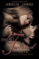 Their Twisted Love (the Twisted Mosaic - Book 2)