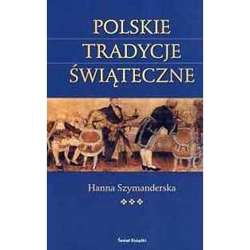Polskie Tradycje świąteczne By Hanna Szymanderska