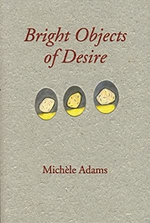 [Reading] ➷ Bright Objects of Desire Author Michele Adams – Submitalink.info