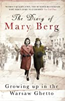 The Diary of Mary Berg: Growing Up in the Warsaw Ghetto - 75th Anniversary Edition