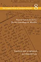Beyond Good and Evil / On the Genealogy of Morality: Volume 8