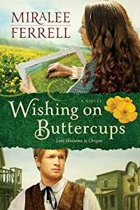 Wishing on Buttercups (Love Blossoms in Oregon, #2)
