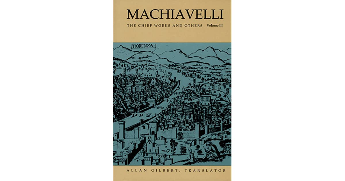 Machiavelli: The Chief Works and Others, Volume 1