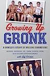 Growing Up Gronk by Gordon Gronkowski