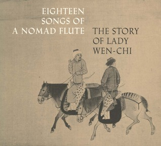 Eighteen Songs of a Nomad Flute The Story of Lady Wen chi A Fourteenth Century Handscroll in The Me