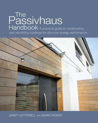The Passivhaus Handbook by Janet Cotterell