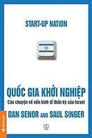 Quốc gia khởi nghiệp: Câu chuyện về nền kinh tế thần kỳ của Israel