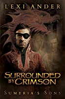 Surrounded By Crimson (Sumeria's Sons, #4)
