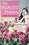 The Princess Problem by Diane Darcy