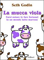 Purple cow transform your business by being remarkable book review