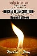 Wicked Incarceration
