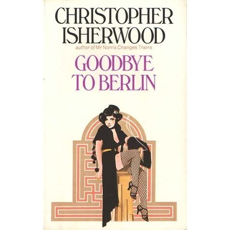 christopher isherwoods goodbye to berlin essay