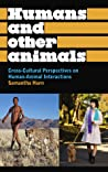 Humans and Other Animals: Cross-Cultural Perspectives on Human-Animal Interactions
