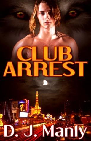 Club Arrest by D.J. Manly