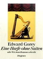 Eine Harfe ohne Saiten oder wie man Romane schreibt