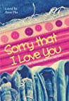 Sorry that I Love You
