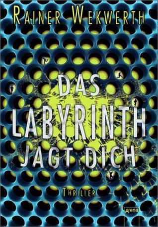 Das Labyrinth jagt dich by Rainer Wekwerth
