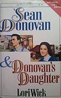 Sean Donovan & Donovan's Daughter (The Californians, #3-4)