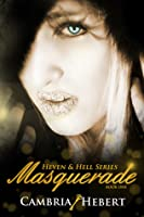 Masquerade (Heven and Hell Series Book 1)