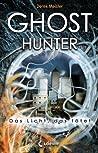 Ghosthunter  (Das Licht, das tötet, #1)