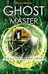 Ghostmaster (Das Licht, das tötet, #3)