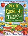 Fix-It and Forget-It 5-ingredient favorites by Phyllis Pellman Good