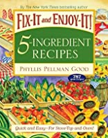 Fix-It and Enjoy-It! 5-Ingredient Recipes