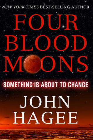 Four Blood Moons by John Hagee
